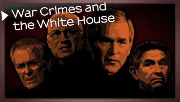 War Crimes and the White House